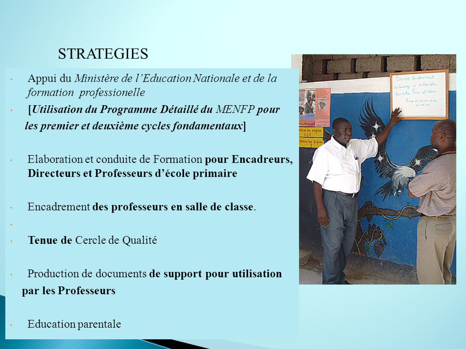 STRATEGIESAppui du Ministère de l'Education Nationale et de la formation professionelle. [Utilisation du Programme Détaillé du MENFP pour.